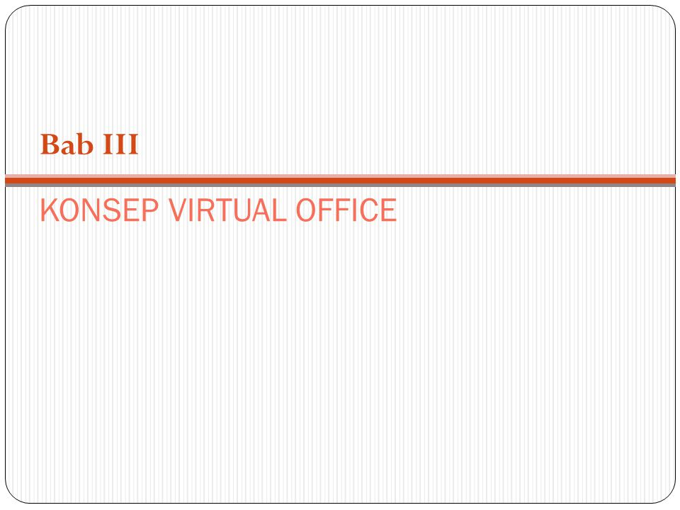 KONSEP VIRTUAL OFFICE Bab III