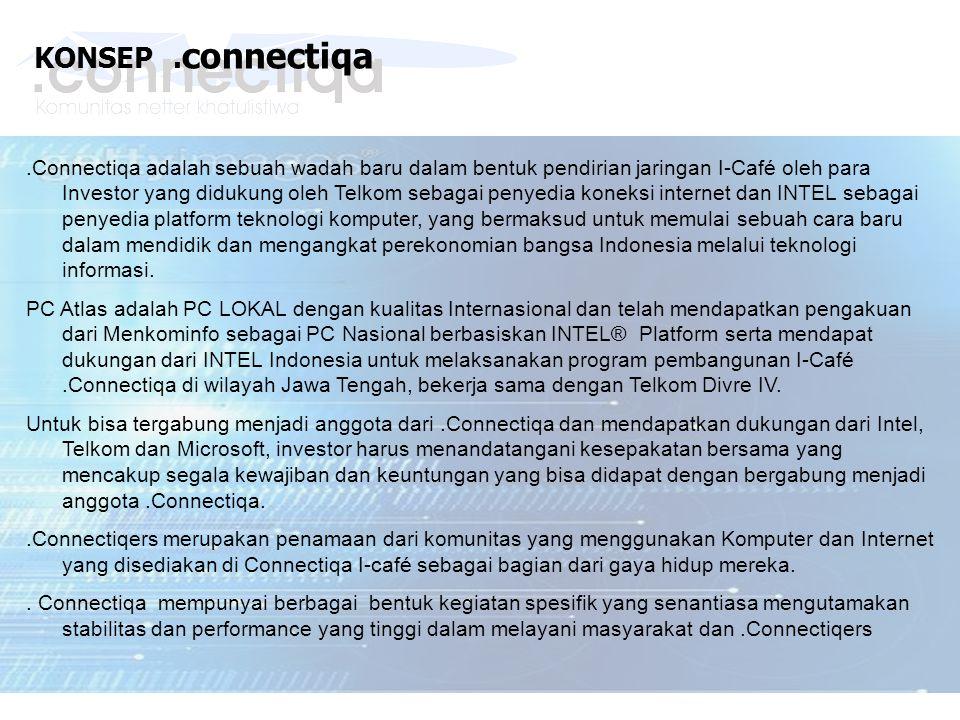KONSEP. connectiqa.Connectiqa adalah sebuah wadah baru dalam bentuk pendirian jaringan I-Café oleh para Investor yang didukung oleh Telkom sebagai pen