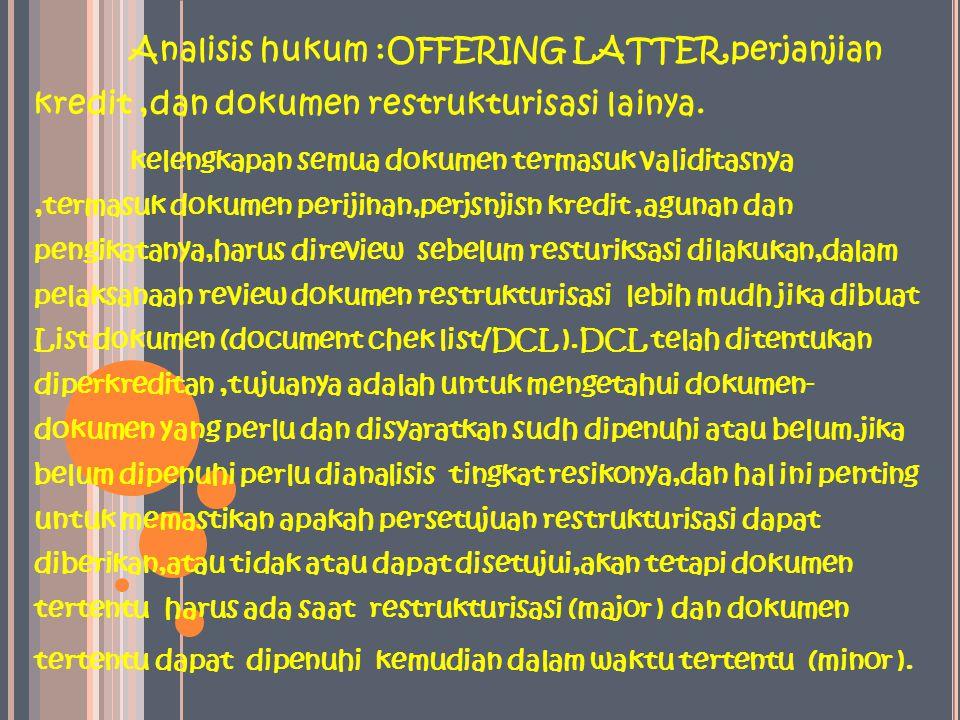 Analisis hukum :OFFERING LATTER,perjanjian kredit,dan dokumen restrukturisasi lainya.