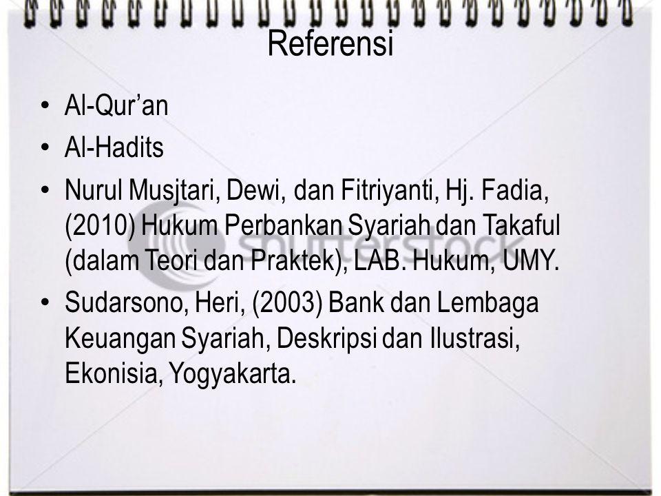 Referensi Al-Qur'an Al-Hadits Nurul Musjtari, Dewi, dan Fitriyanti, Hj. Fadia, (2010) Hukum Perbankan Syariah dan Takaful (dalam Teori dan Praktek), L