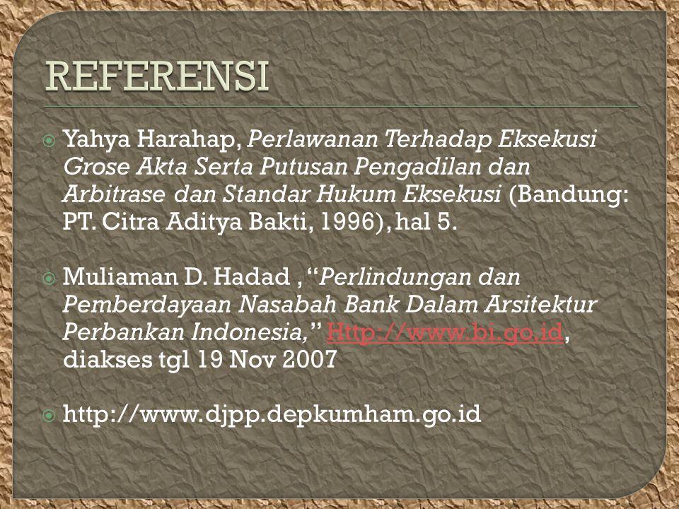  Yahya Harahap, Perlawanan Terhadap Eksekusi Grose Akta Serta Putusan Pengadilan dan Arbitrase dan Standar Hukum Eksekusi (Bandung: PT.