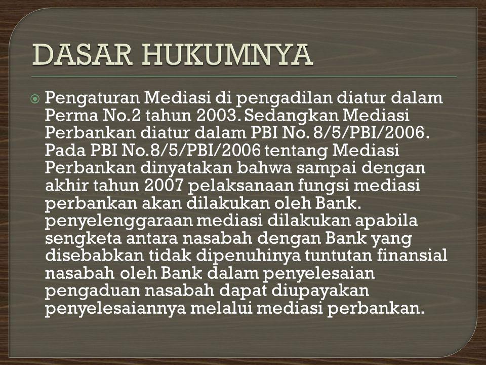  Pengaturan Mediasi di pengadilan diatur dalam Perma No.2 tahun 2003.