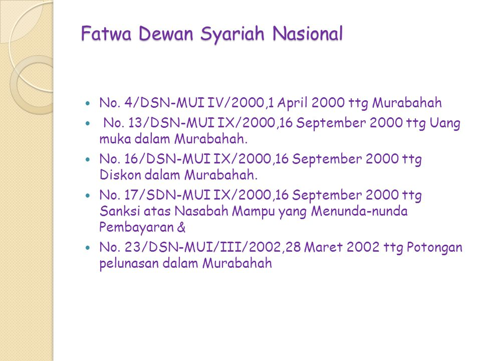 Fatwa Dewan Syariah Nasional No.4/DSN-MUI IV/2000,1 April 2000 ttg Murabahah No.