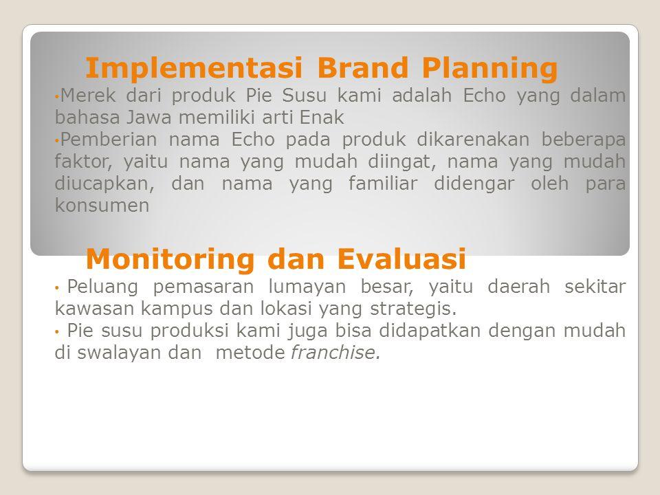 Implementasi Brand Planning Merek dari produk Pie Susu kami adalah Echo yang dalam bahasa Jawa memiliki arti Enak Pemberian nama Echo pada produk dika