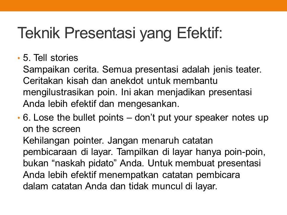 Teknik Presentasi yang Efektif: 5.Tell stories Sampaikan cerita.