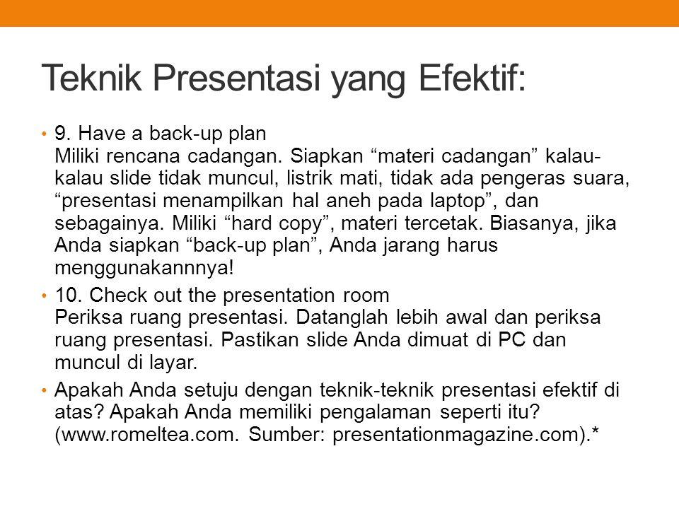 Teknik Presentasi yang Efektif: 9.Have a back-up plan Miliki rencana cadangan.
