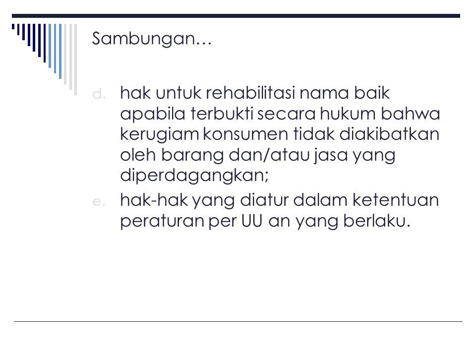 Kewajiban Pelaku Usaha (Pasal 7) : a.beritikad baik dalam melakukan kegiatan usahanya; b.