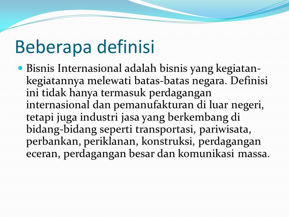 Bisnis Luar Negeri berarti operasi-operasi domestik di dalam sebuah negara asing.