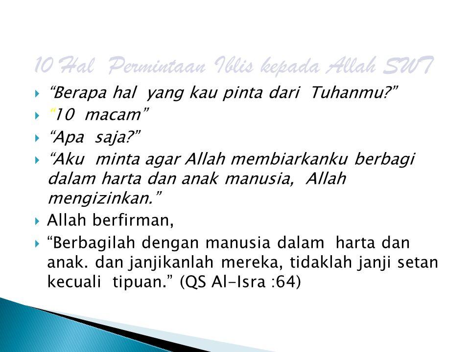  Wahai Muhammad, jika aku berdusta Allah akan menjadikanku debu.  Wahai Muhammad, apakah kau akan bergembira dengan umatmu padahal aku mengeluarkan