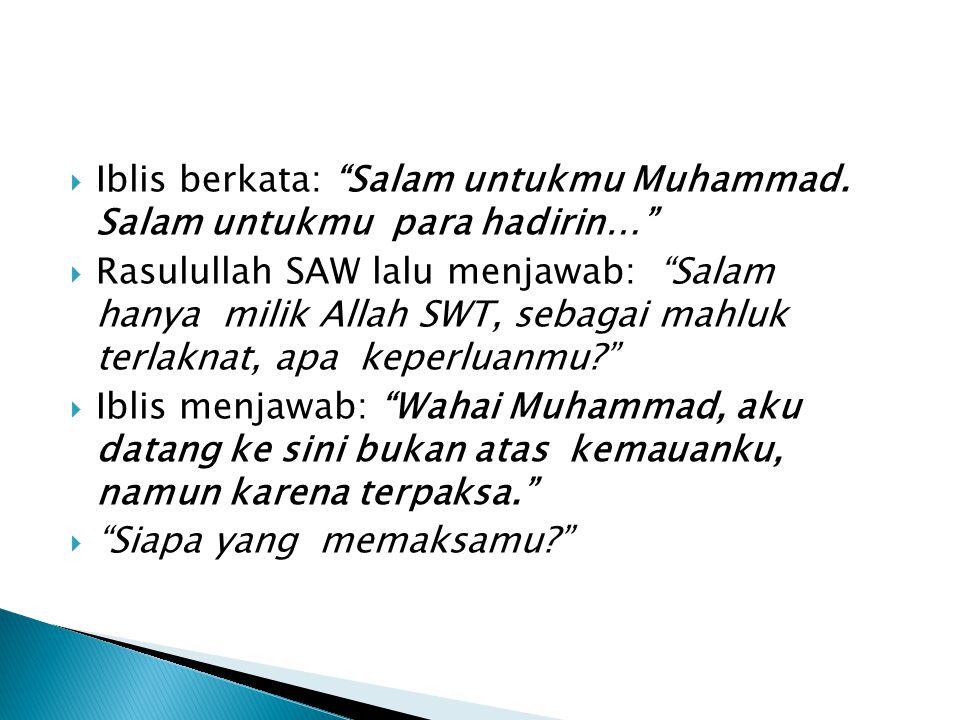  Iblis berkata: Salam untukmu Muhammad.