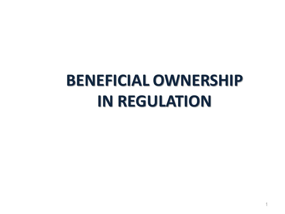 BENEFICIAL OWNERSHIP IN REGULATION 1