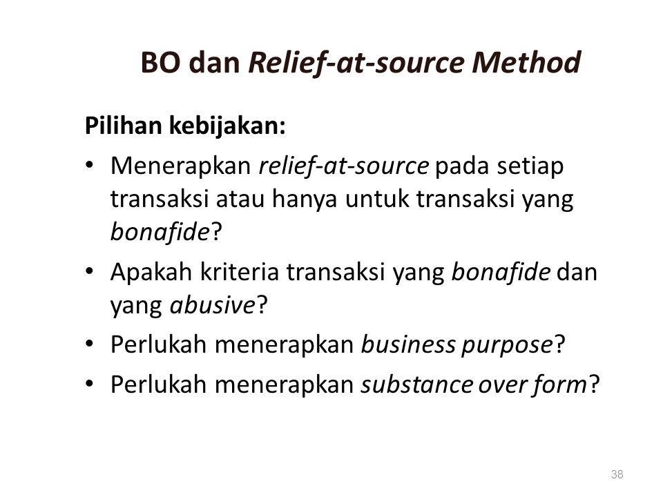 BO dan Relief-at-source Method Pilihan kebijakan: Menerapkan relief-at-source pada setiap transaksi atau hanya untuk transaksi yang bonafide.
