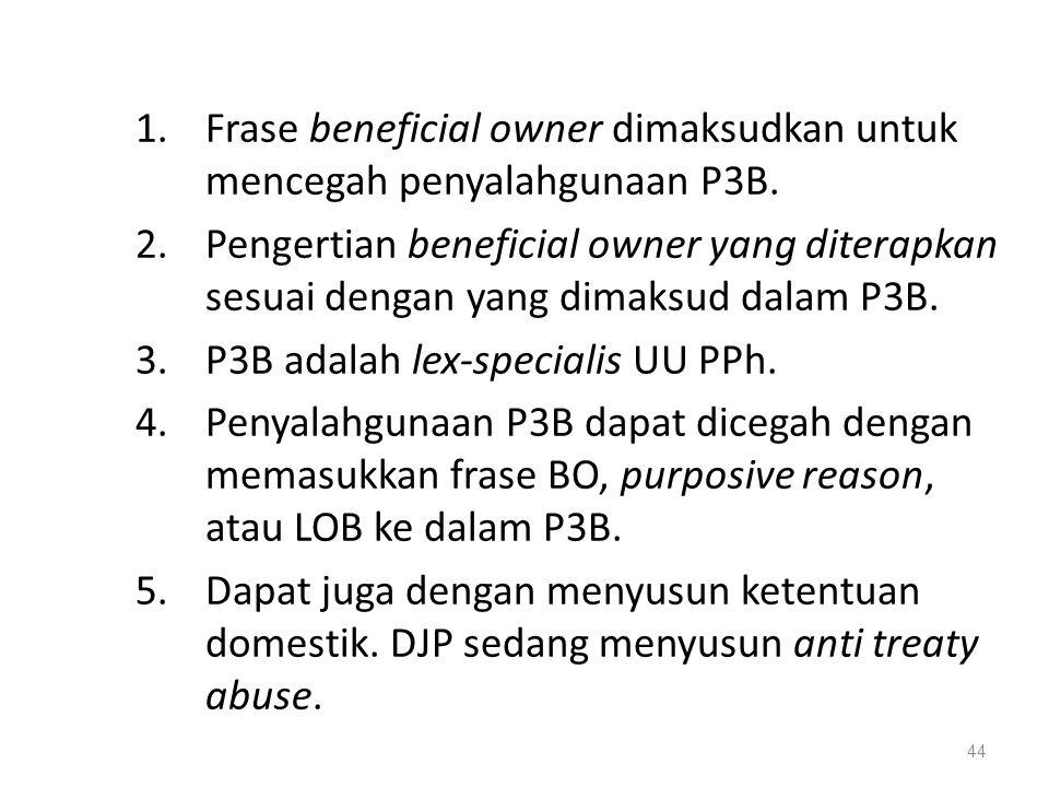 1.Frase beneficial owner dimaksudkan untuk mencegah penyalahgunaan P3B.