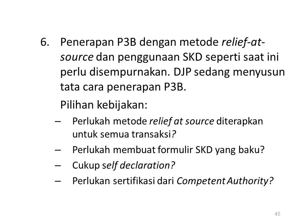 6.Penerapan P3B dengan metode relief-at- source dan penggunaan SKD seperti saat ini perlu disempurnakan.