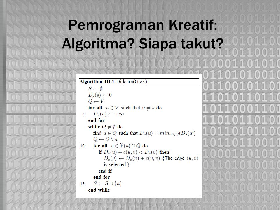 Pemrograman Kreatif: Algoritma? Siapa takut?