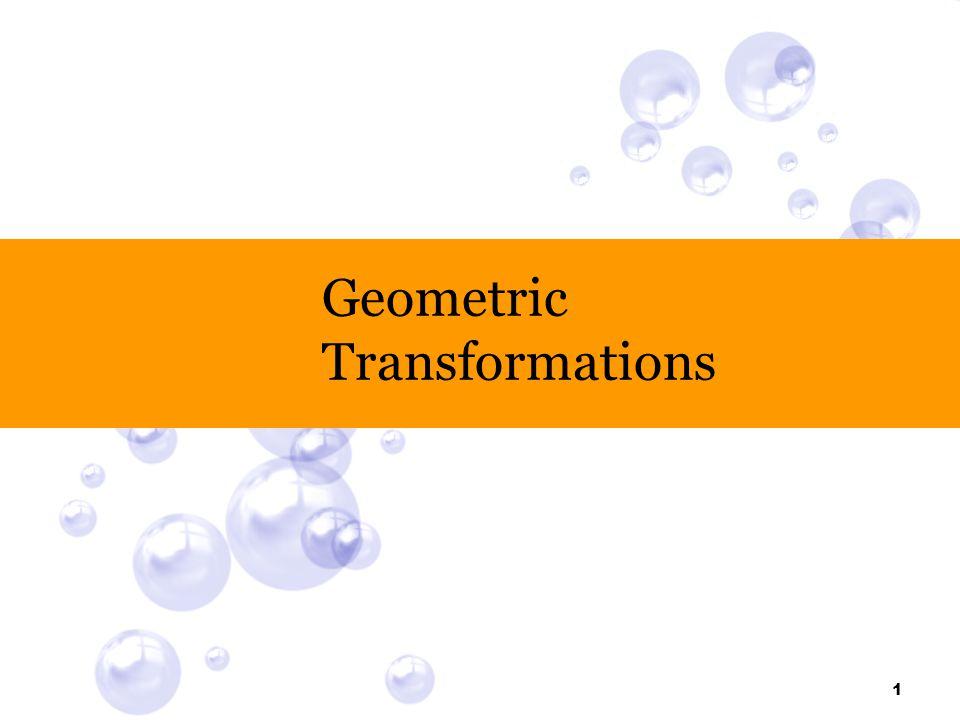 Transformasi Gambar Beberapa object menampilkan simetri tertentu, jadi hanya bagian dari itu saja yang perlu dideskripsikan, bagian lainnya dikonstruksi dengan refleksi, rotasi dan translasi bagian aslinya.