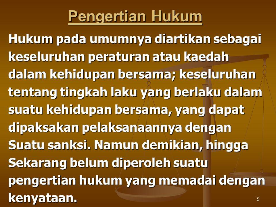 36 Menurut Soerjono Soekanto : 1.Hukum dan struktur sosial masyarakat.