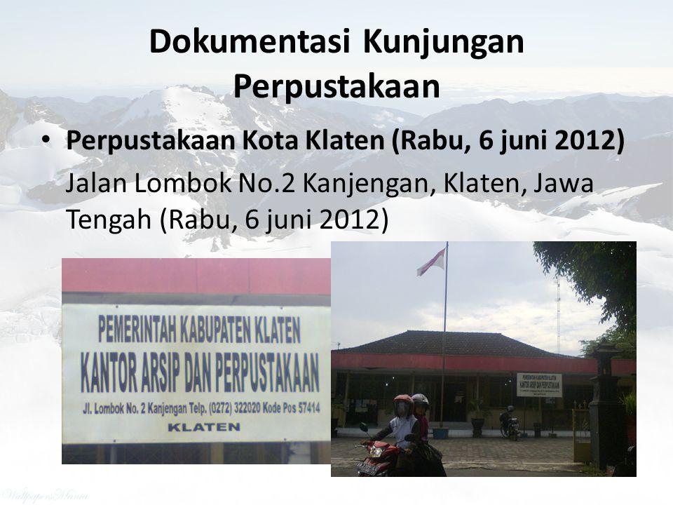 Dokumentasi Kunjungan Perpustakaan Perpustakaan Kota DIY (Rabu, 6 juni 2012) Jalan Suroto No. 9 Kota Baru, DIY