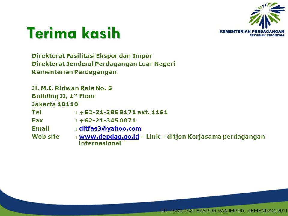 Direktorat Fasilitasi Ekspor dan Impor Direktorat Jenderal Perdagangan Luar Negeri Kementerian Perdagangan Jl. M.I. Ridwan Rais No. 5 Building II, 1 s