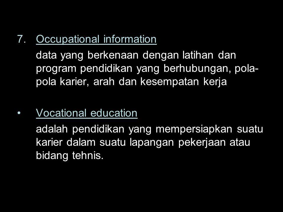 7. Occupational information data yang berkenaan dengan latihan dan program pendidikan yang berhubungan, pola- pola karier, arah dan kesempatan kerja V