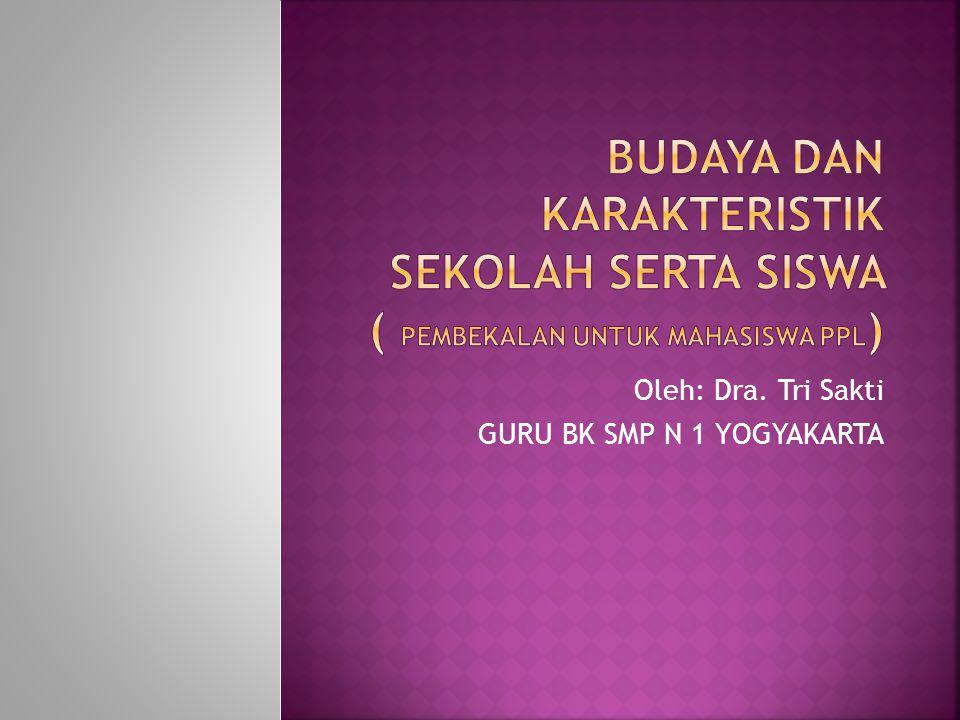 Oleh: Dra. Tri Sakti GURU BK SMP N 1 YOGYAKARTA