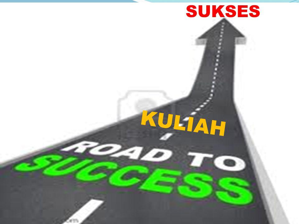 Proses untuk meraih sukses (bukan hanya mengetahui dan berandai saja).