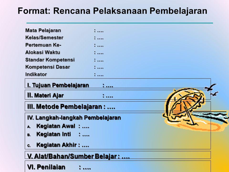 Format: Rencana Pelaksanaan Pembelajaran Mata Pelajaran : ….