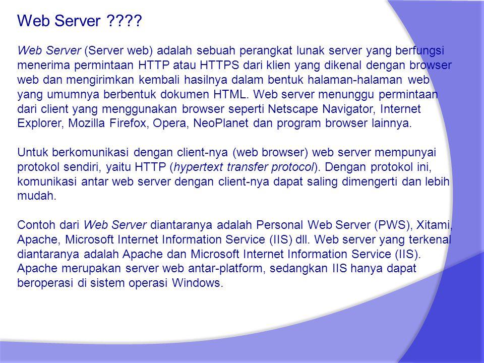 Web Server (Server web) adalah sebuah perangkat lunak server yang berfungsi menerima permintaan HTTP atau HTTPS dari klien yang dikenal dengan browser