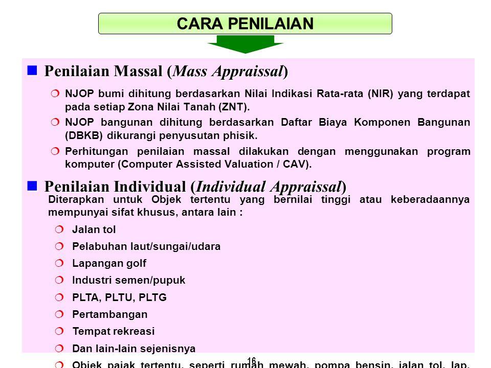 16 Penilaian Massal (Mass Appraissal) Penilaian Massal (Mass Appraissal)  NJOP bumi dihitung berdasarkan Nilai Indikasi Rata-rata (NIR) yang terdapat