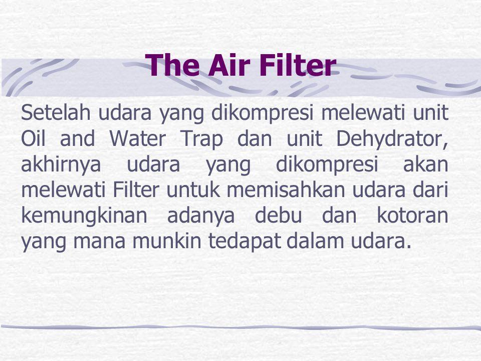 Dehydrator. Fungsi unit ini adalah sebagai pemisah kimia untuk memisahkan sisa uap lembab yang mana boleh jadi tertinggal waktu udara melewati unit Oi