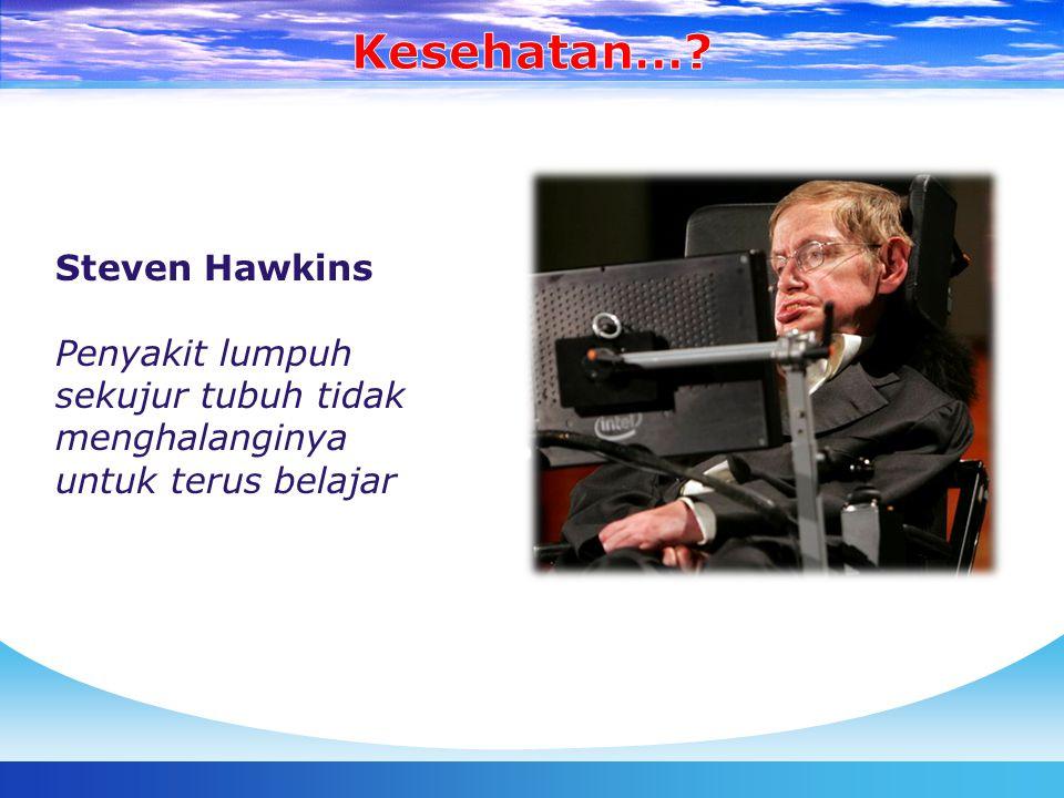 Steven Hawkins Penyakit lumpuh sekujur tubuh tidak menghalanginya untuk terus belajar