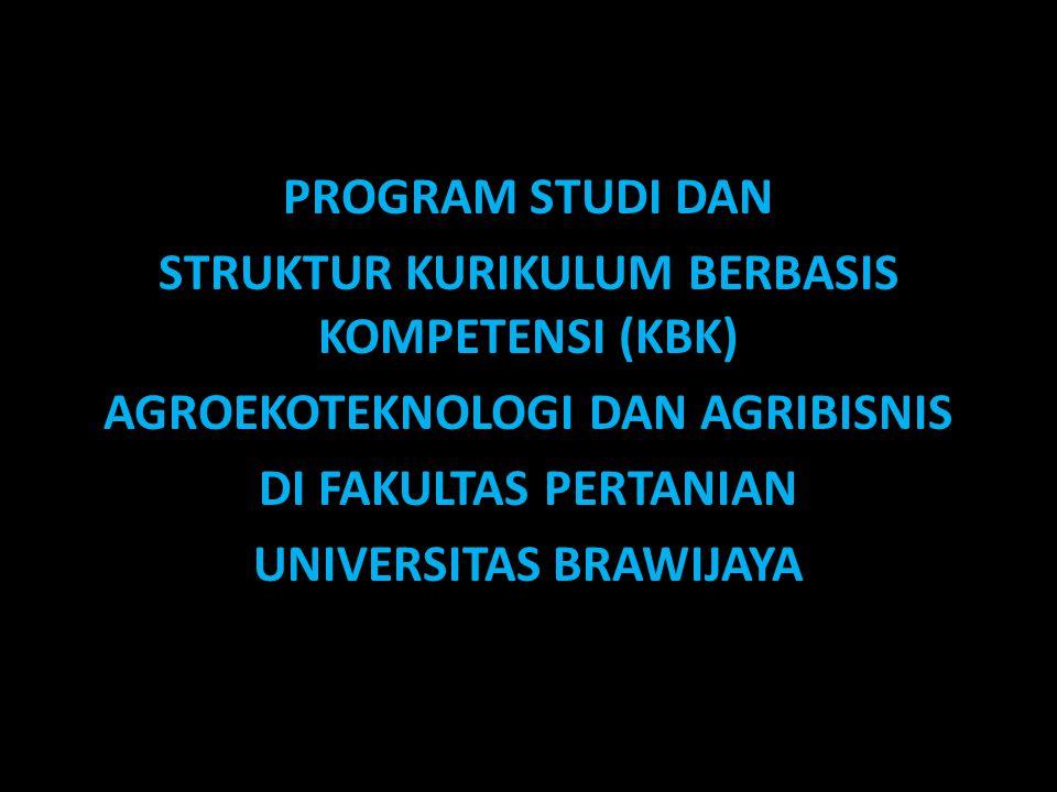 Substansi: 1.Program Studi 2.Visi, Misi, dan Tujuan Program Studi 3.Profil PS Agroekoteknologi & Agribisnis 4.Kompetensi Utama & Pendukung Kedua PS 5.Struktur KBK Kedua PS