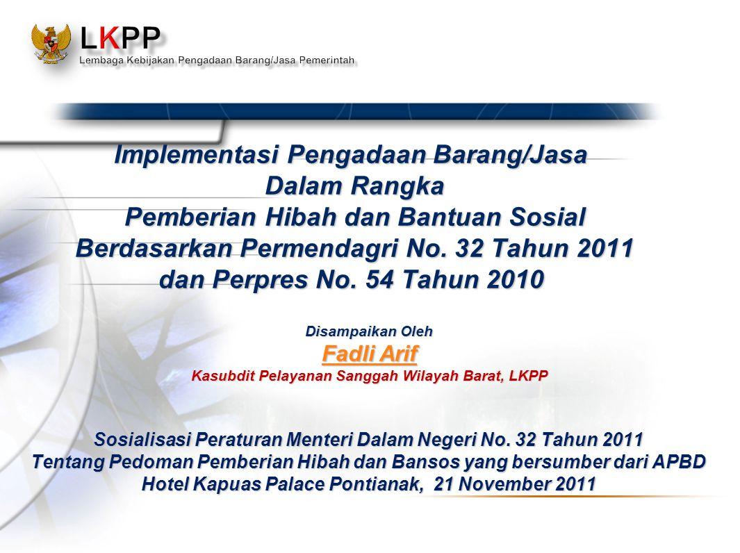 Implementasi Pengadaan Barang/Jasa Dalam Rangka Pemberian Hibah dan Bantuan Sosial Berdasarkan Permendagri No.