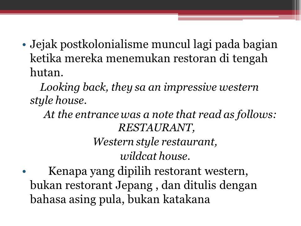 Jejak postkolonialisme muncul lagi pada bagian ketika mereka menemukan restoran di tengah hutan.