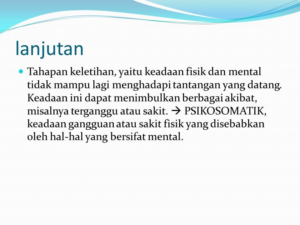 Dampak psikologis dari stres Gampang marah, frustrasi, kecemasan, agresi (menyerang), gugup dan panik.