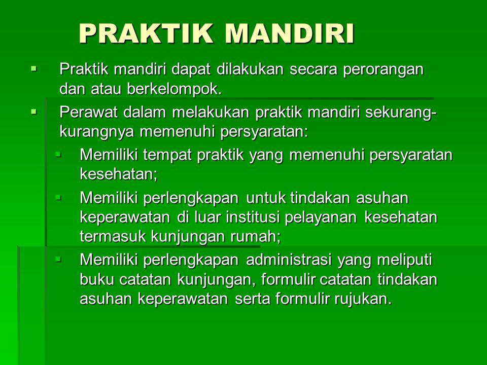 Wewenang Konsil (draft)  Konsil Keperawatan Indonesia mempunyai wewenang :  Menyetujui dan menolak permohonan registrasi perawat;  Mengesahkan stan