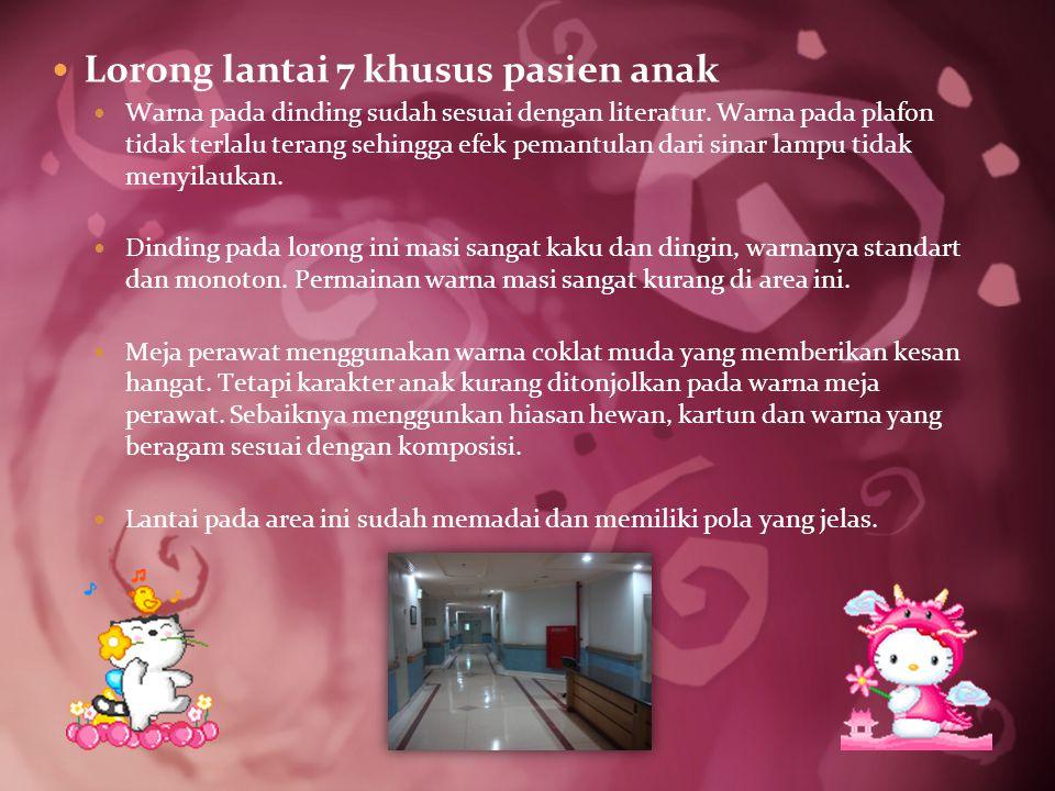 Lorong lantai 7 khusus pasien anak Warna pada dinding sudah sesuai dengan literatur.