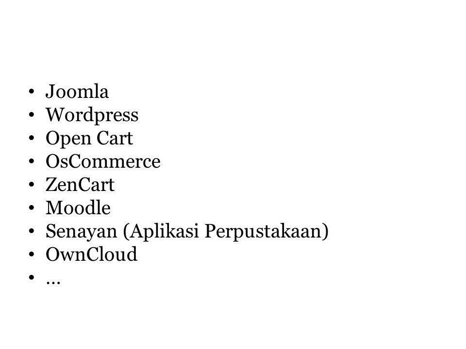 Joomla Wordpress Open Cart OsCommerce ZenCart Moodle Senayan (Aplikasi Perpustakaan) OwnCloud …