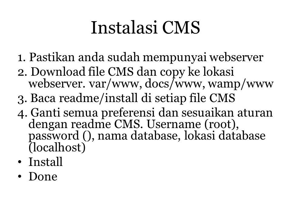 tugas Buat kelompok per 3 orang Install salah satu cms Buat manual cara instalasi dari proses download sampai siap digunakan Edit dashboard Laporan dikumpul minggu depan (tidak tulisan tangan ).