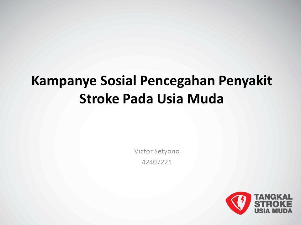 Kampanye Sosial Pencegahan Penyakit Stroke Pada Usia Muda Victor Setyono 42407221