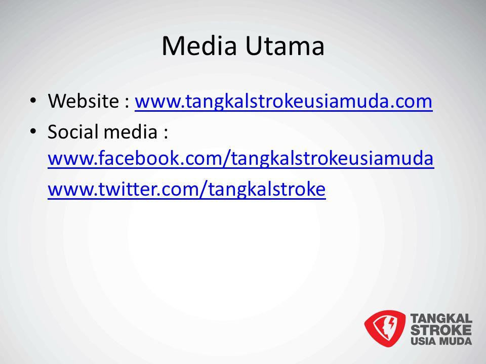 Media Utama Website : www.tangkalstrokeusiamuda.comwww.tangkalstrokeusiamuda.com Social media : www.facebook.com/tangkalstrokeusiamuda www.facebook.com/tangkalstrokeusiamuda www.twitter.com/tangkalstroke
