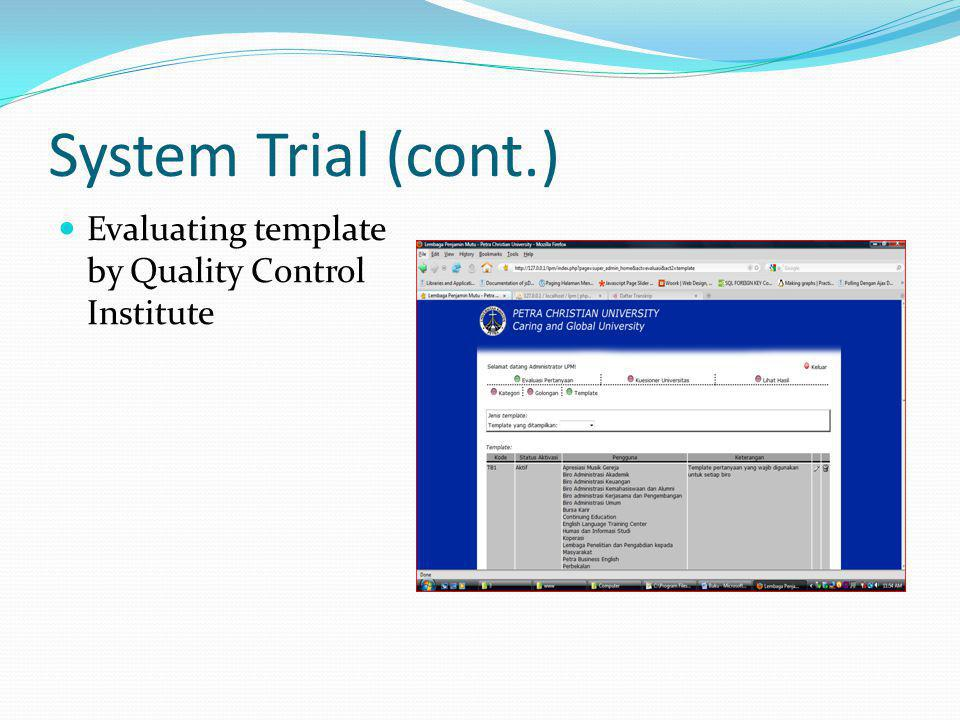 System Trial (cont.) Evaluating template by Quality Control Institute