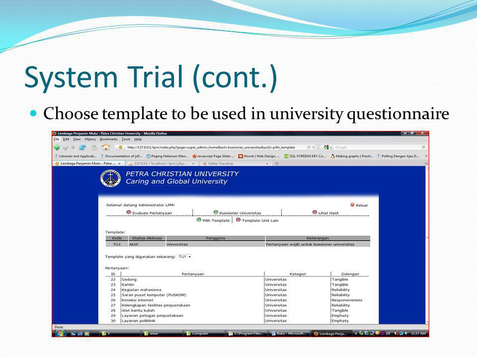 System Trial (cont.) Choose template to be used in university questionnaire