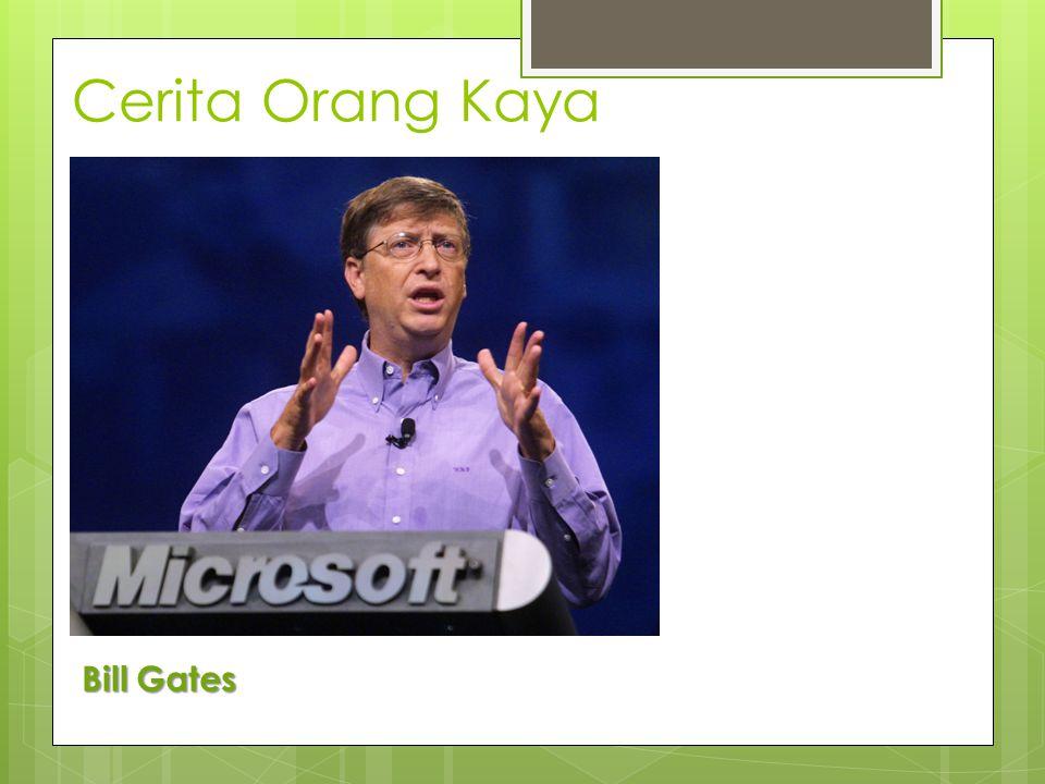 Cerita Orang Kaya Bill Gates