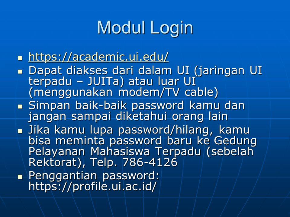 Modul Informasi Berisi pengumuman dari bagian akademik program studi Berisi pengumuman dari bagian akademik program studi Dapat diakses setelah login ke SIAK- NG Dapat diakses setelah login ke SIAK- NG