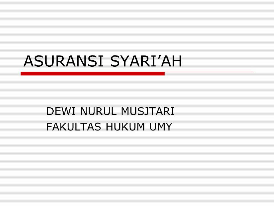 ASURANSI SYARI'AH DEWI NURUL MUSJTARI FAKULTAS HUKUM UMY