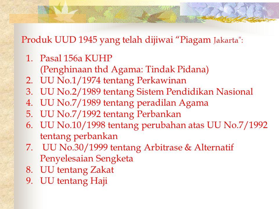 (Periode II) Memberlakukan kembali UUD 1945 (Periode II) Piagam Jakarta menjiwai dan merupakan rangkaian kesatuan Dengan KONSTITUSI INI (UUD 1945) Dekrit Presiden 5 Juli 1959 UUD sementara 1950 17/8/1950-5/7/1959 UUD-RIS 27/12/1949-17/8/1950 UUD 1945 (Periode I) 18/8/1945-27/12/1949 SYARIAT ISLAM DAN UUD.RI