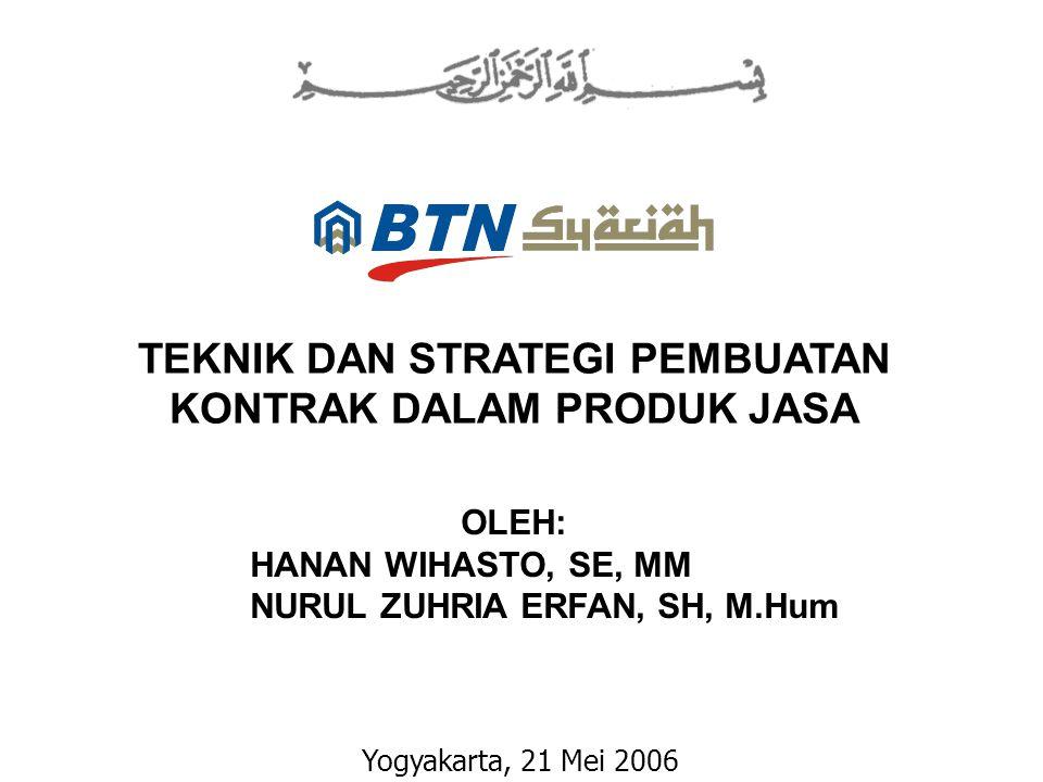 TEKNIK DAN STRATEGI PEMBUATAN KONTRAK DALAM PRODUK JASA Yogyakarta, 21 Mei 2006 OLEH: HANAN WIHASTO, SE, MM NURUL ZUHRIA ERFAN, SH, M.Hum
