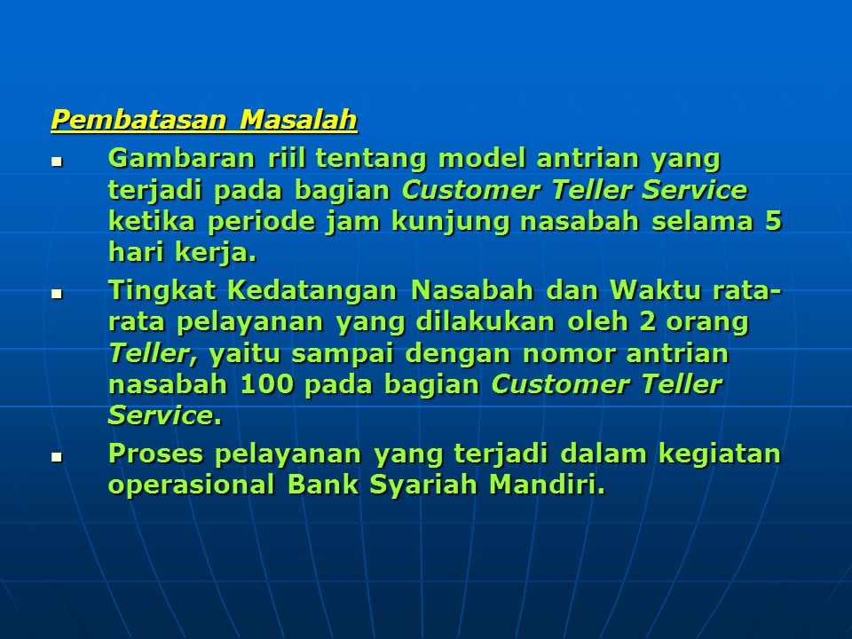 NasabahArrival No.Service Duration 81I3.12 82I2.15 83I3.01 84I2.11 85I4.50 86I1.55 87-- 88I3.24 89--