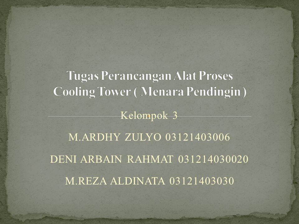 Kelompok 3 M.ARDHY ZULYO 03121403006 DENI ARBAIN RAHMAT 031214030020 M.REZA ALDINATA 03121403030